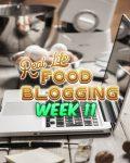 Real Life Food Blogging Week 11