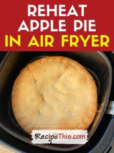 reheat apple pie in air fryer recipe