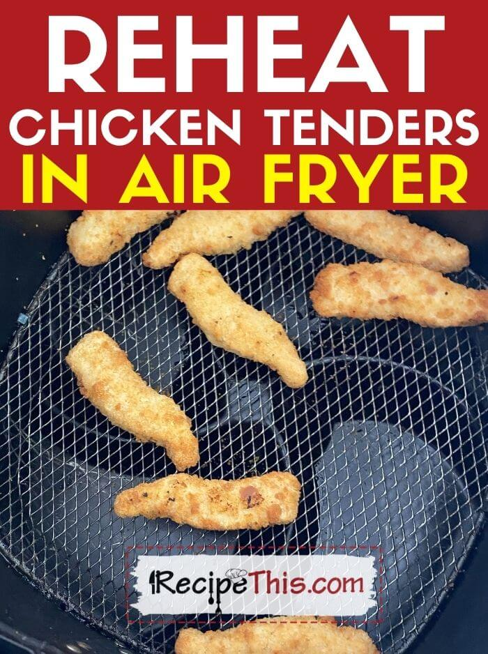 reheat chicken tenders in air fryer at recipethis.com