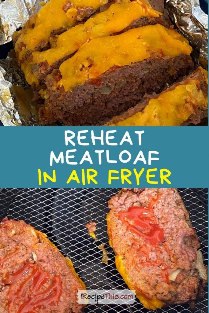 reheat meatloaf in air fryer recipe