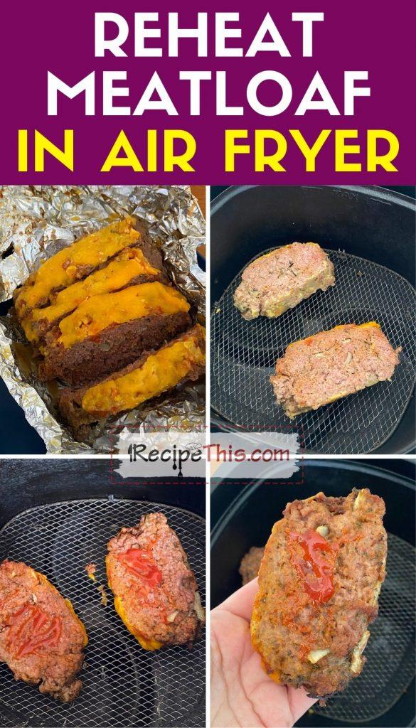reheat meatloaf in air fryer step by step