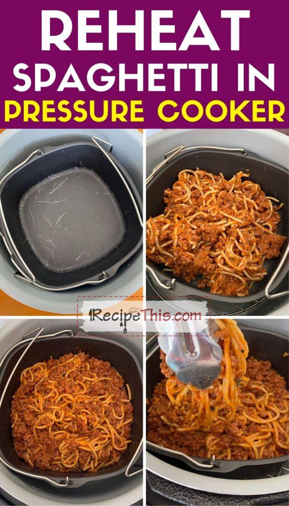 reheat spaghetti in pressure cooker