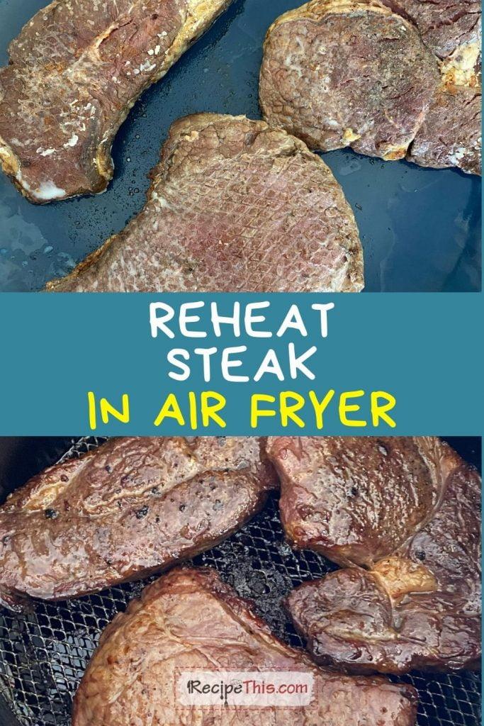 reheat steak in air fryer recipe
