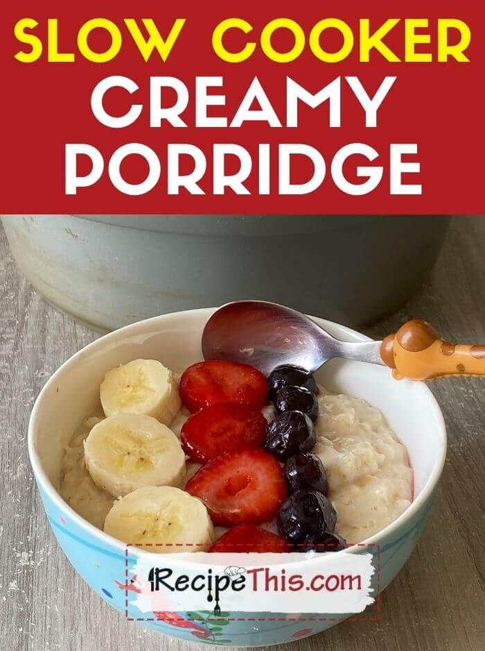 slow cooker creamy porridge recipe