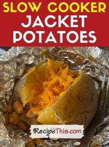 slow cooker jacket potatoes recipe at recipethis.com