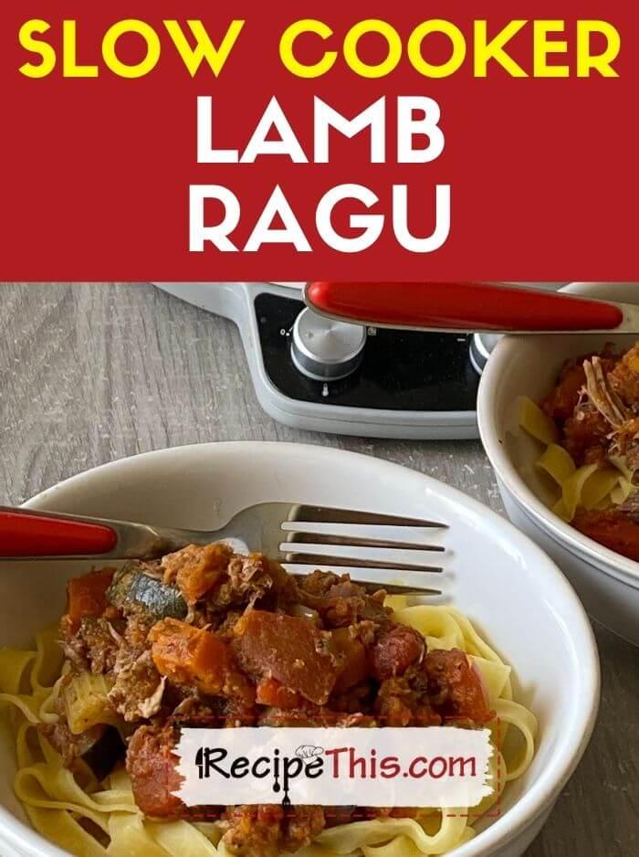 slow cooker lamb ragu recipe