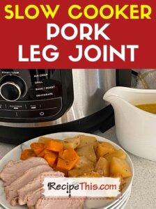 slow cooker pork leg joint recipe