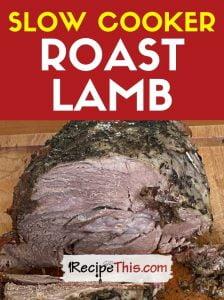 slow cooker roast lamb at recipethis.com