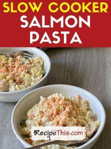 slow cooker salmon pasta with creme fraiche