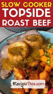 slow cooker topside roast beef recipe