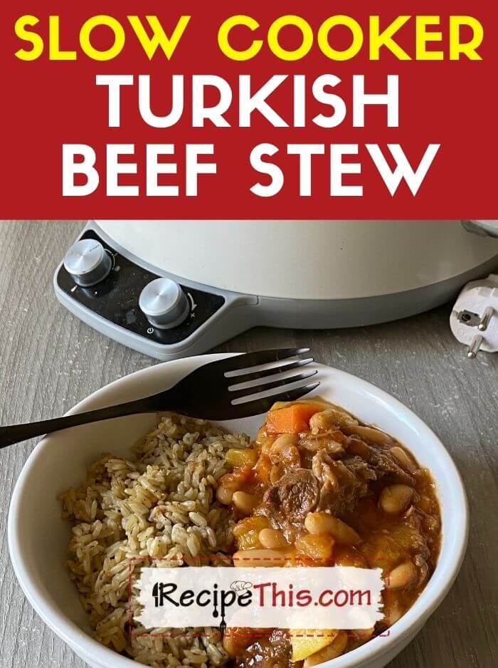 slow cooker turkish beef stew recipe