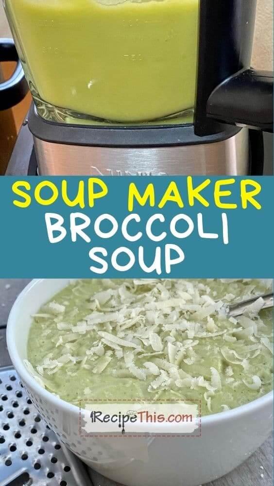 soup maker broccoli soup at recipethis.com