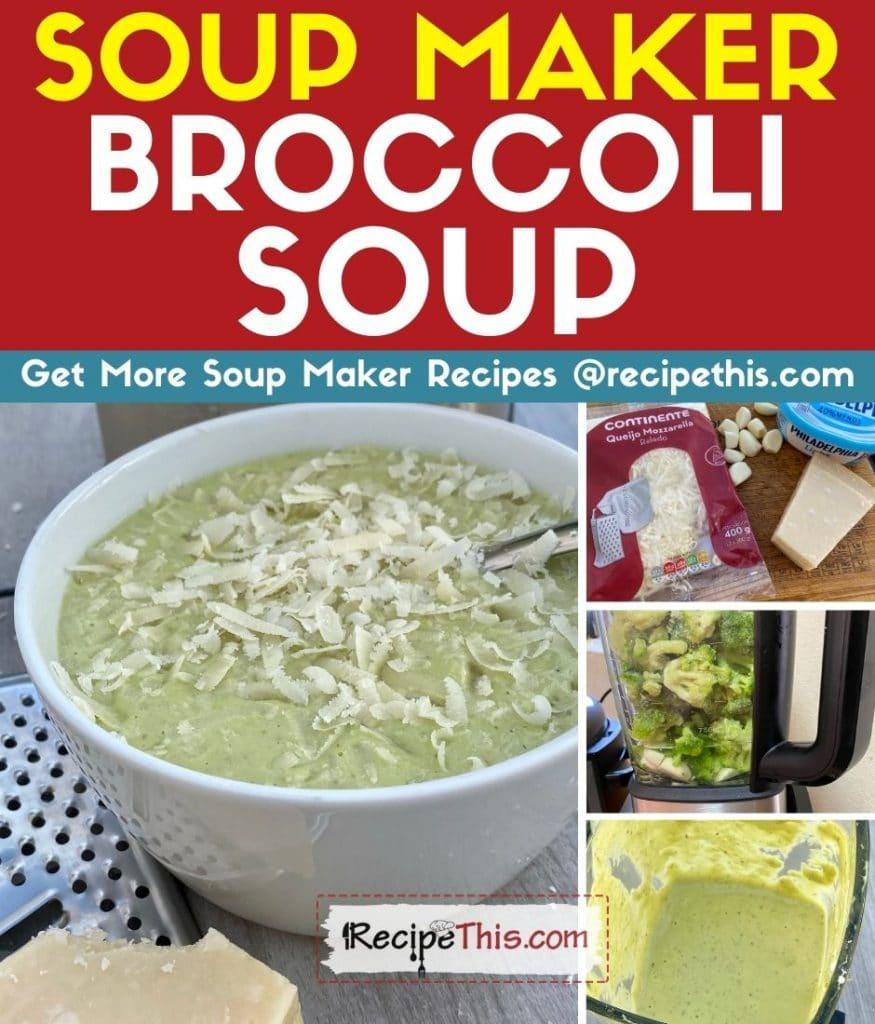 soup maker broccoli soup step by step