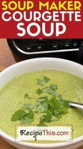 soup maker courgette soup recipe