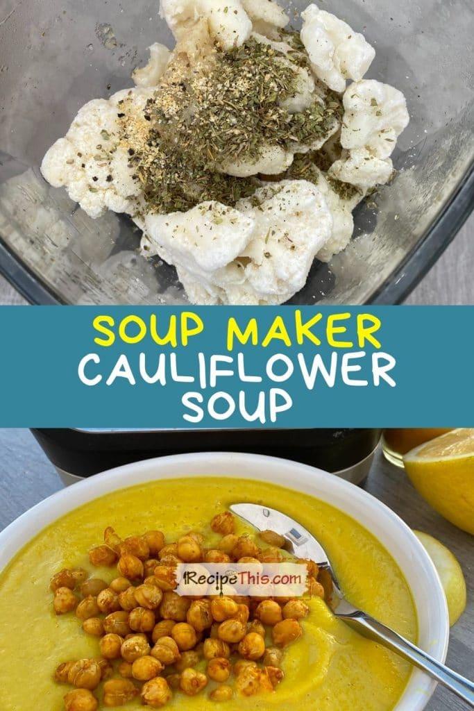 soup maker creamy cauliflower soup