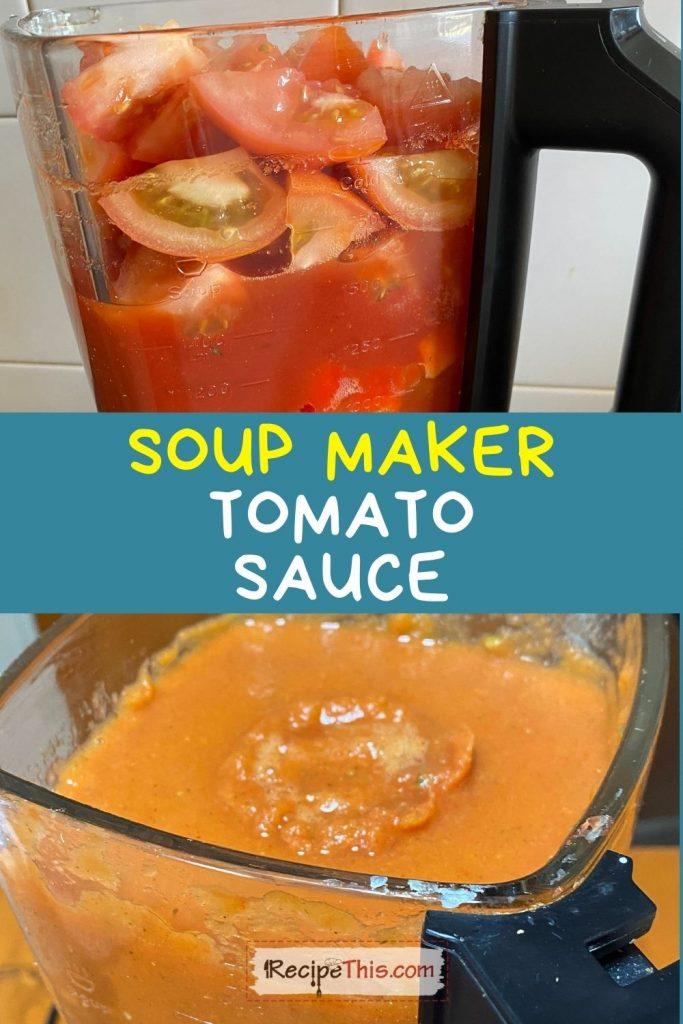 soup maker tomato sauce recipe