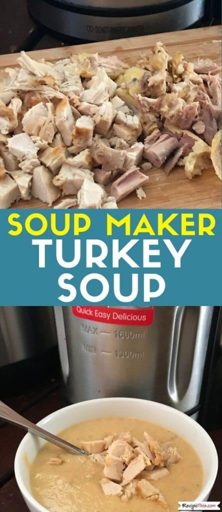 soup maker turkey soup at recipethis.com