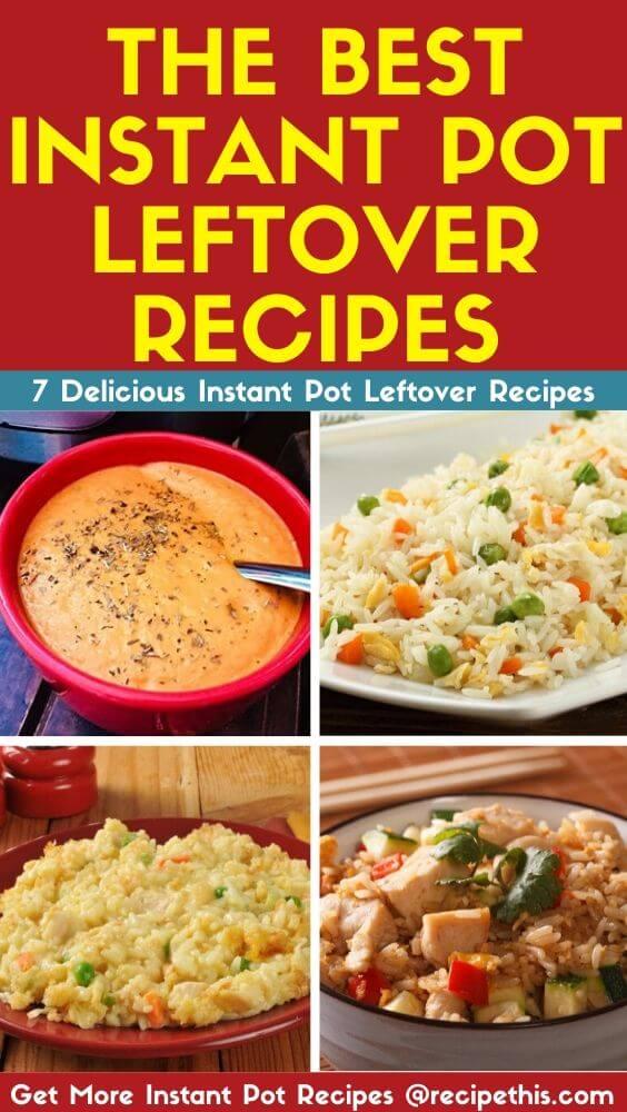 The Best 7 Instant Pot Leftover Recipes