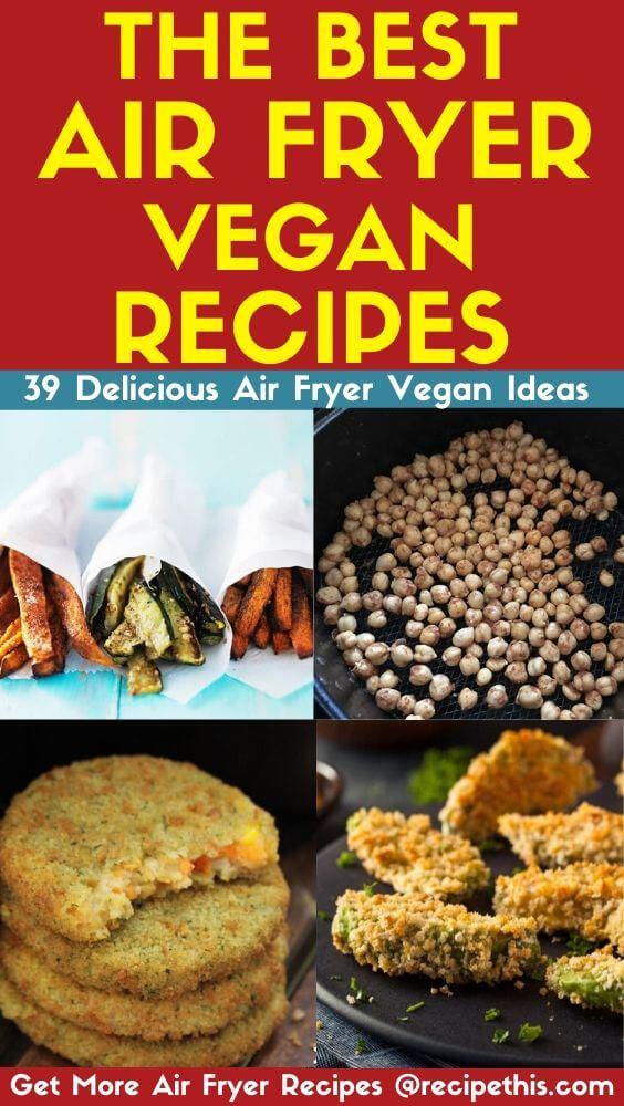 The Best Air Fryer Vegan Recipes