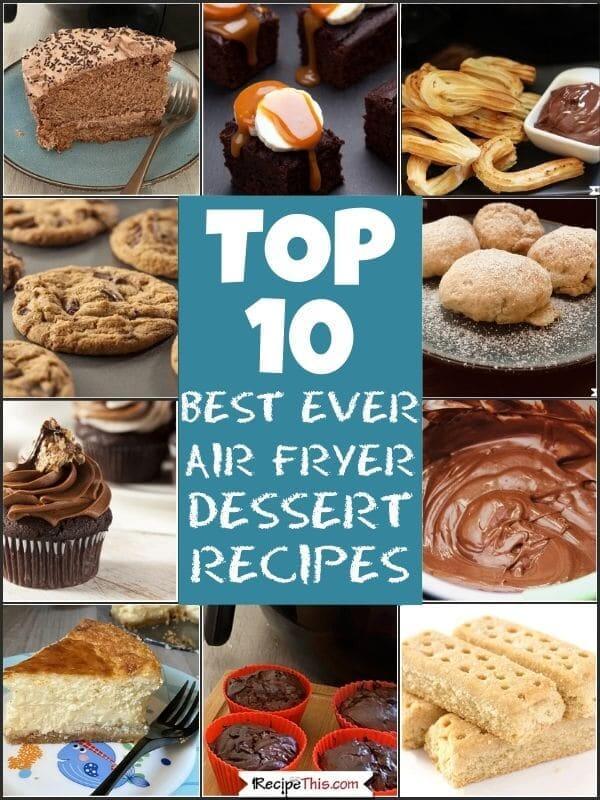 top 10 air fryer dessert recipes