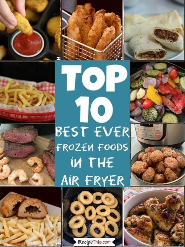 top 10 best air fryer frozen foods