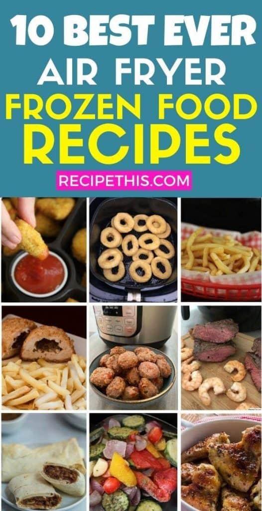 top 10 best ever air fryer frozen food recipes