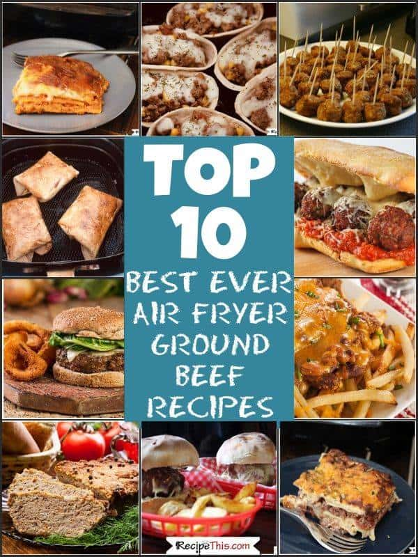 Top 10 best ever air fryer ground beef recipes