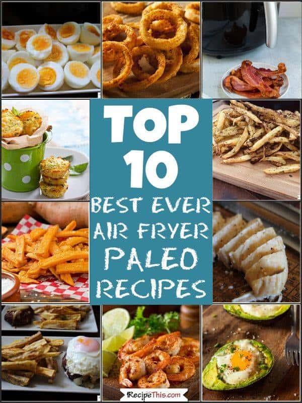 top 10 best ever air fryer paleo recipes