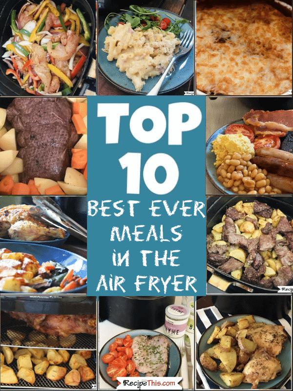 top 10 best ever dinners in air fryer