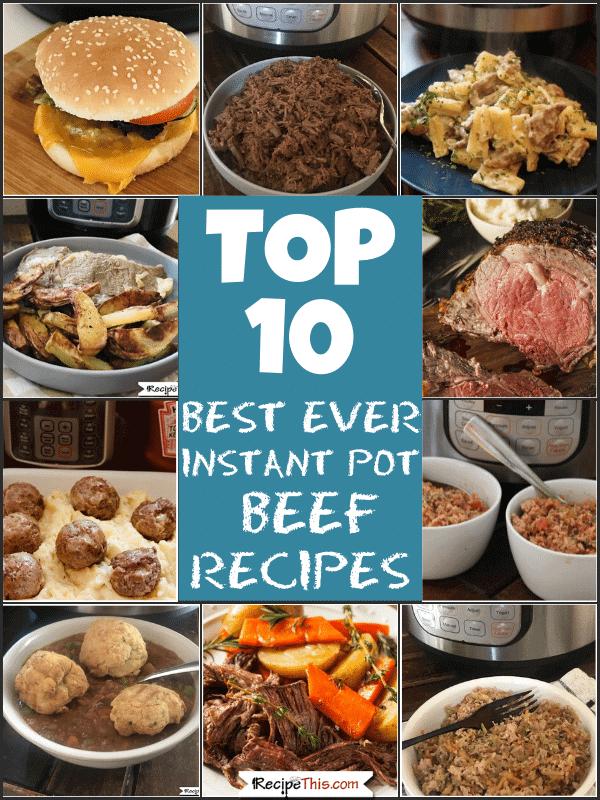top 10 best ever instant pot beef recipes
