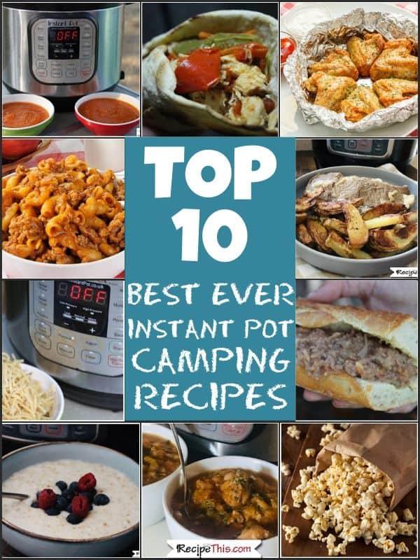 top 10 best ever instant pot camping recipes