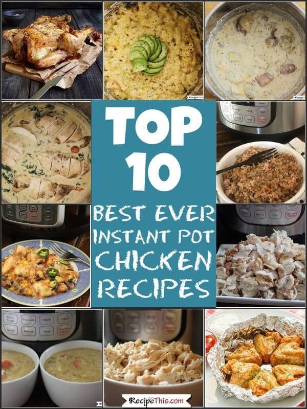 top 10 best ever instant pot chicken recipes