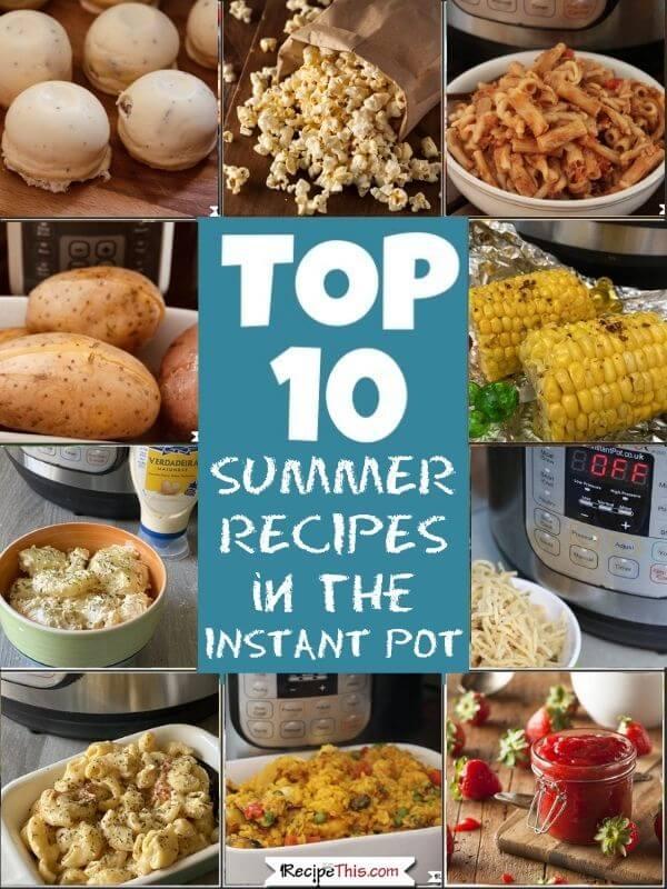 top 10 best instant pot summer recipes