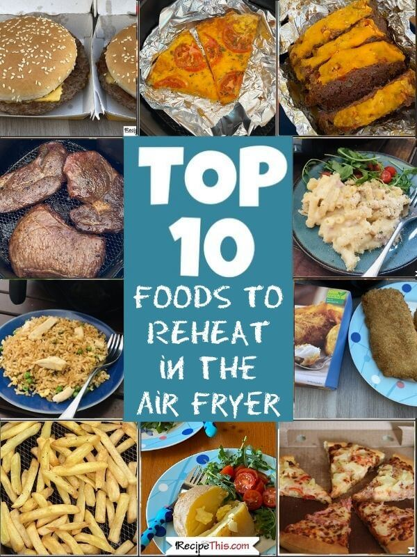 top 10 foods to reheat in the air fryer