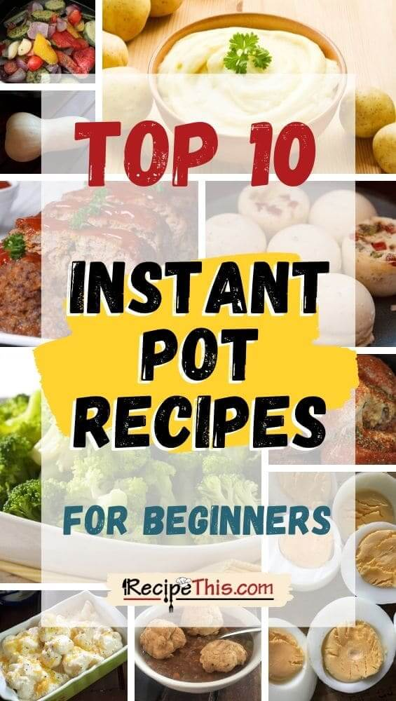 top 10 instant pot recipes for beginners