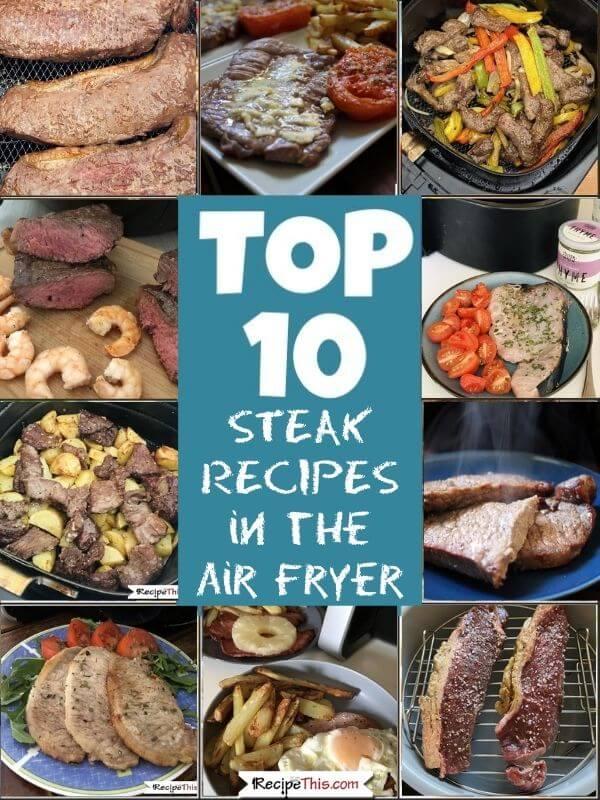 top 10 steak recipes in the air fryer