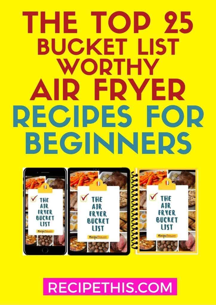 top 25 bucket list worthy air fryer recipes