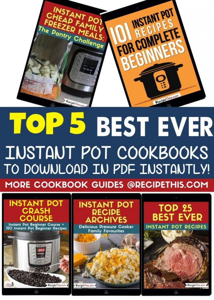 Top 5 Instant Pot Cookbooks To Download