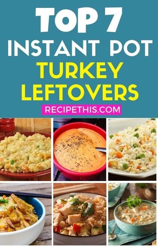 Top 7 Instant Pot Turkey leftovers at recipethis.com