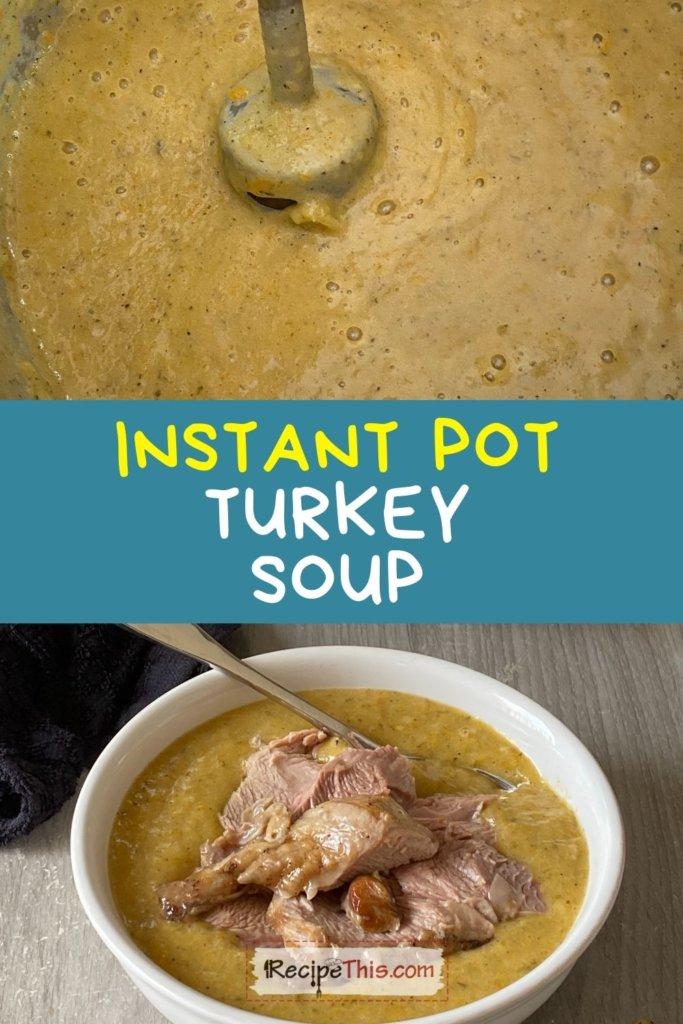 turkey soup instant pot