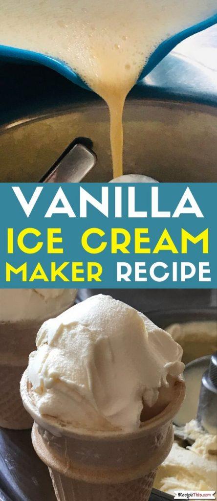 vanilla ice cream maker recipe for beginners